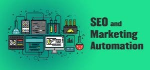 Why SEO and Marketing Automation is so Important