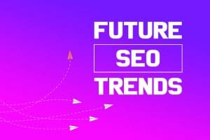 Future SEO Trends